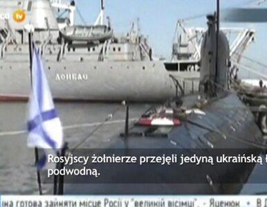 Jedyna ukraińska łódź podwodna przejęta przez Rosjan