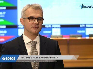 Grupa LOTOS SA, Mateusz Bonca - Wiceprezes Zarządu ds. Strategii i...