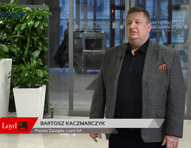 Loyd SA, Bartosz Kaczmarczyk - Prezes Zarządu, #21 POZA PARKIETEM