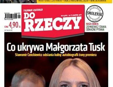 Do Rzeczy: co ukrywa Małgorzata Tusk