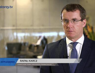 Pfleiderer Group SA, Rafał Karcz - Członek Zarządu, Dyrektor...