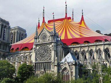 Jak odbudować Notre Dame? Na pewno nie tak. Najbardziej niedorzeczne...