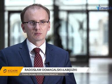 KGHM Polska Miedź SA, Radosław Domagalski-Łabędzki - Prezes Zarządu